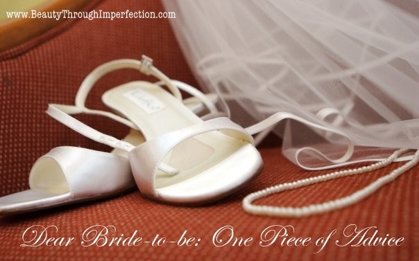 Dear Bride-to-be: My one piece of advice