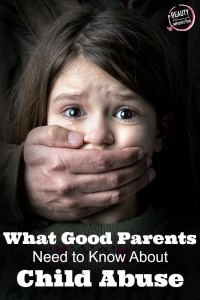 good parents need to know about child abuse
