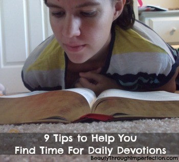 9 Ways to Make Time For Daily Devotions