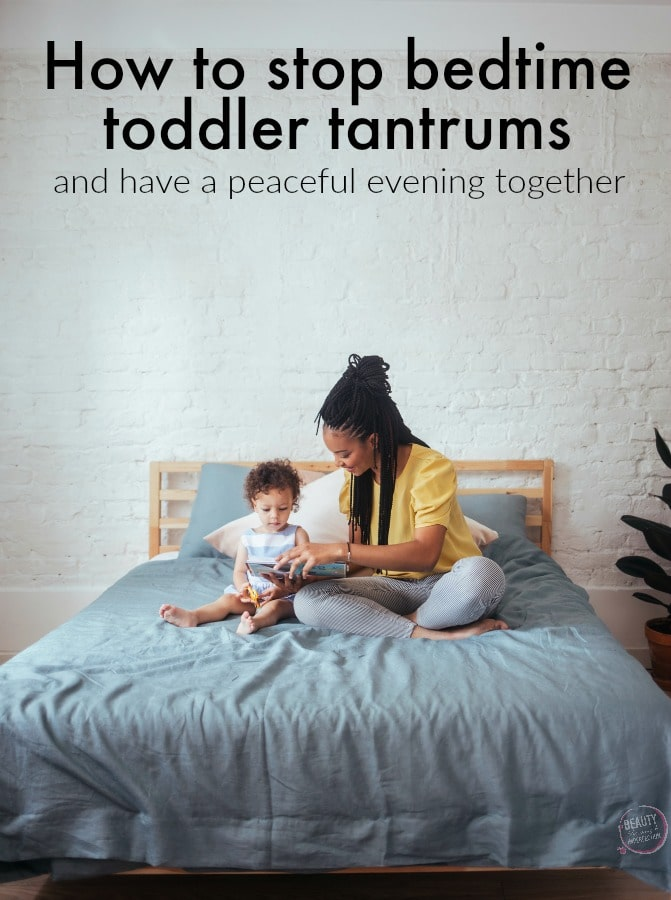 How to prevent toddler tantrums at bedtime and have a peaceful evening together