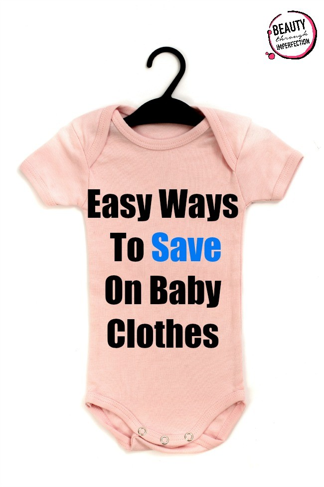 5 Ways to Save Big on Baby Clothes - Beauty Through ...
