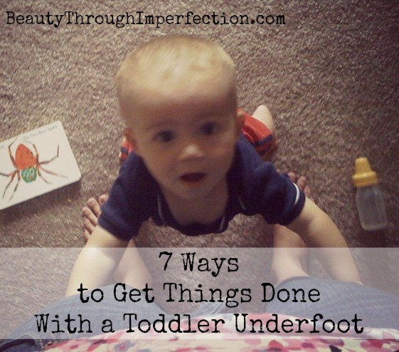 How to get things done with a toddler underfoot