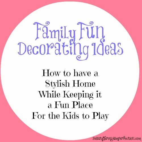 Family Fun Interior Decorating