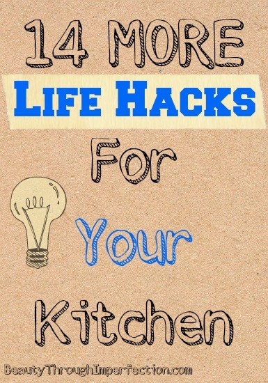 14 more life hacks for your kitchen beauty through for 9 kitchen life hacks