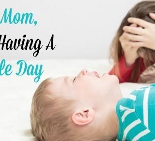 mom having terrible day