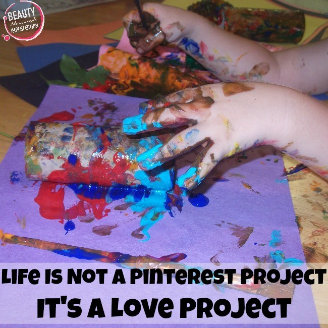 Life Is Not A Pinterest Project