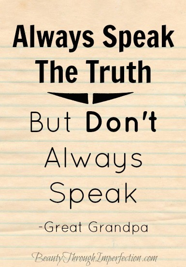 Always Speak the Truth, But…