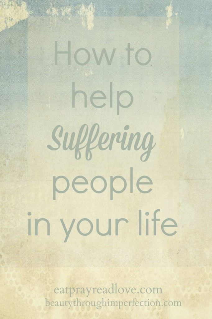 How-to-help-suffering-people-in-your-life-682x1024