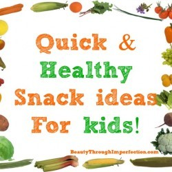 quick and healthy snack ideas for kids