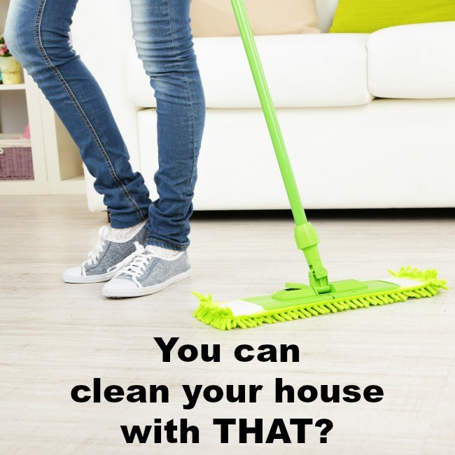 clean your house with that