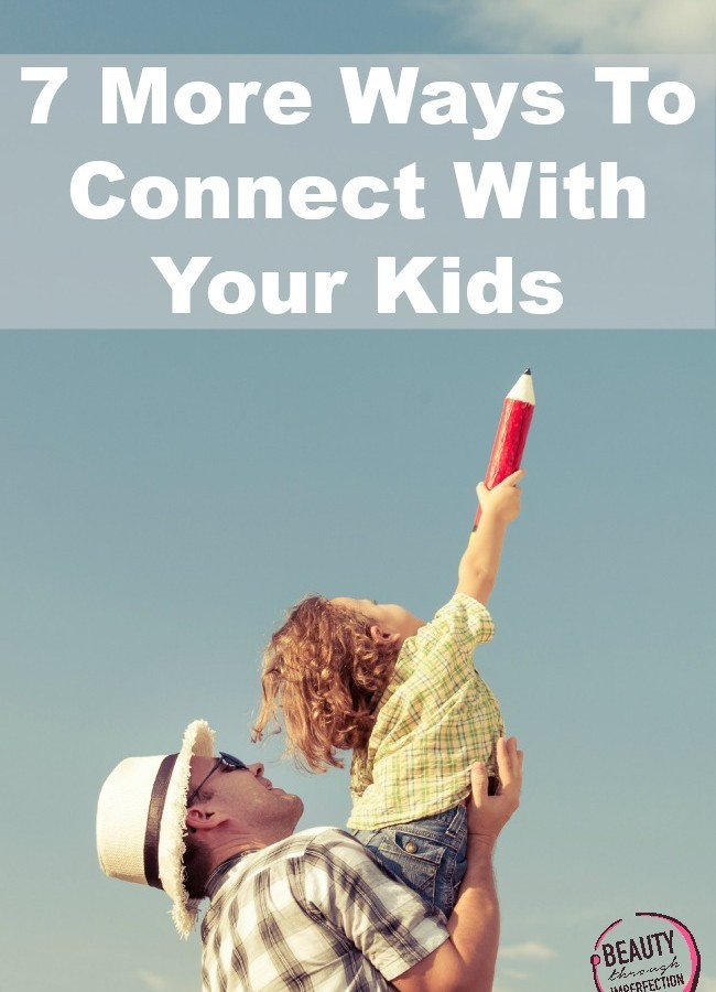 7 Simple Ways to Connect with Your Kids