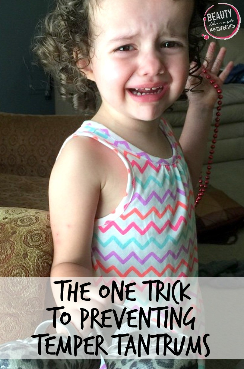 the one trick to preventing temper tantrums