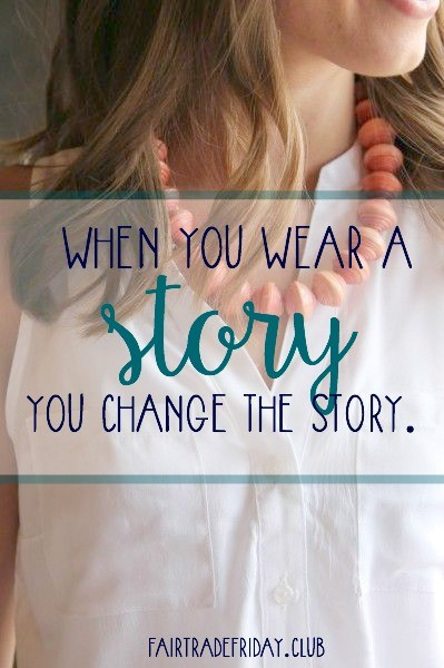 Change the Story {Fair Trade Friday Club}