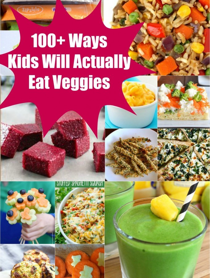 100 Ways Your Kids Will Actually Eat Vegetables