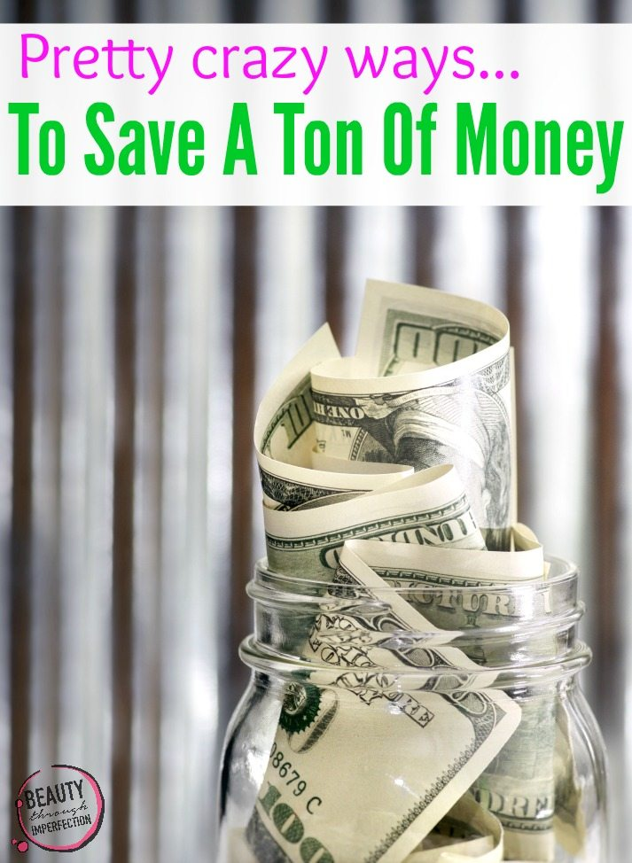 crazy ways to save tons of money