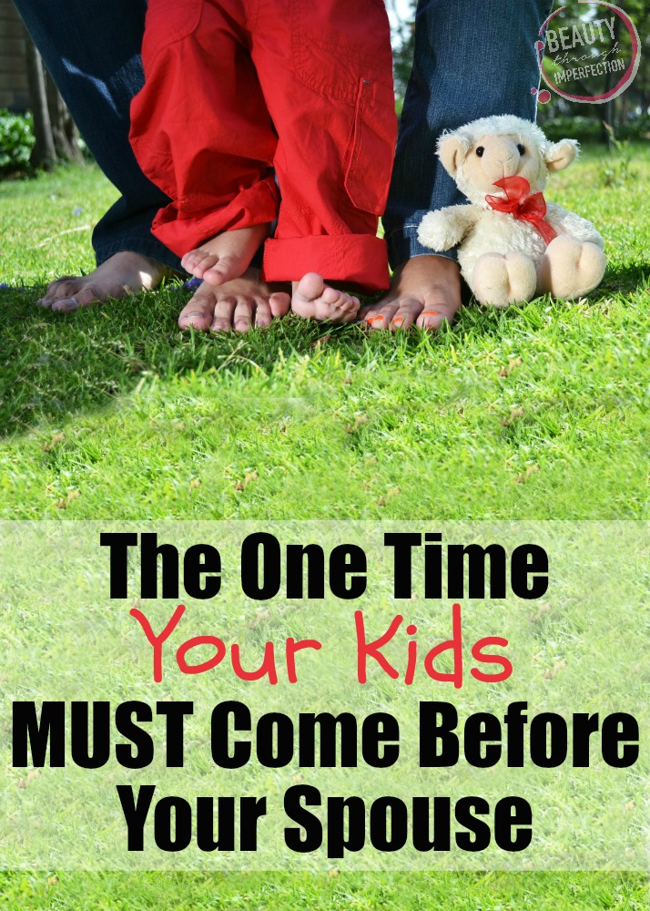 your kids must come before your spouse