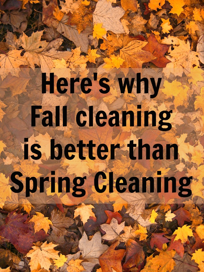 Why Fall cleaning is way more fun than Spring Cleaning