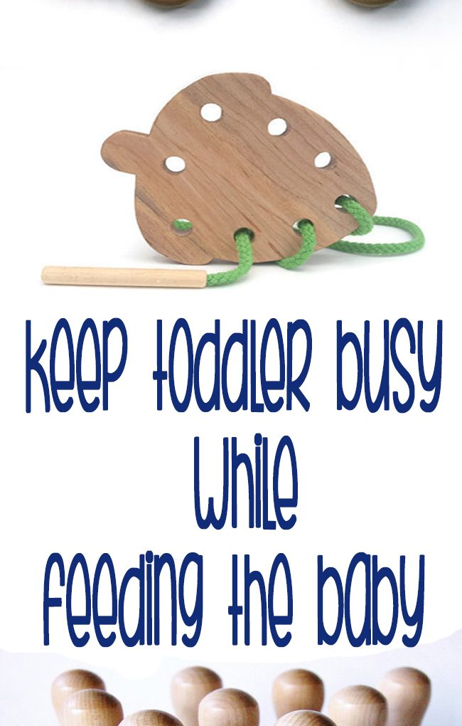 Things to keep your toddler busy while you feed the baby