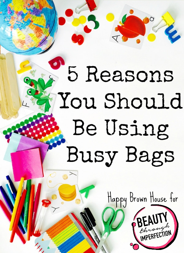 Busy Bags: 5 Reasons You Should Be Using Them