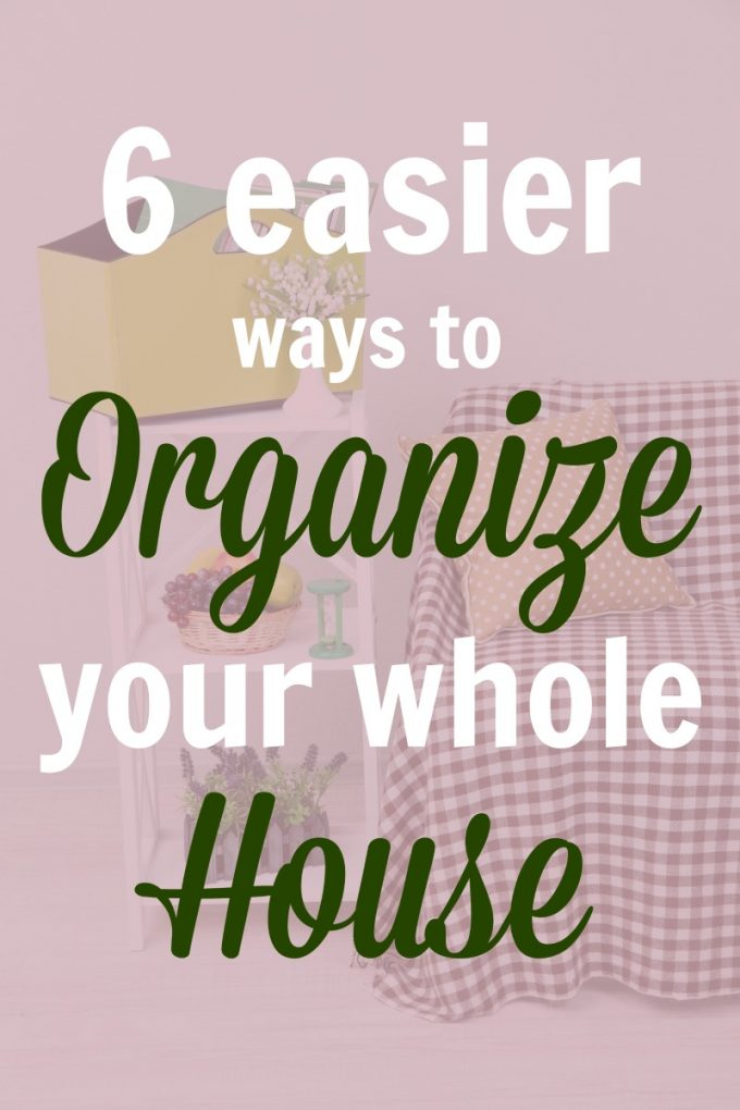 easier ways to get your house organized