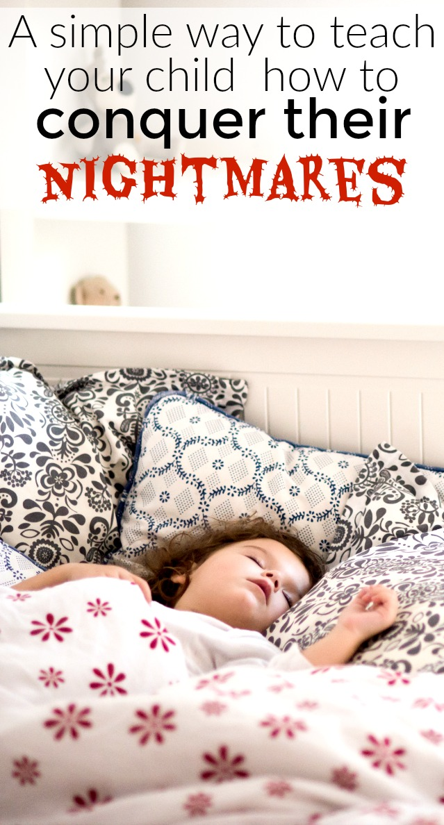 How to help an imaginative child conquer their nightmares #nightmares #baddreams #parenting