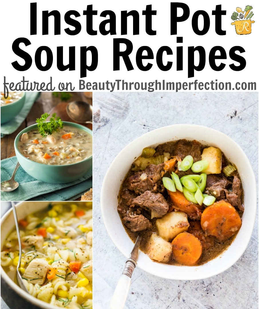 25 instant pot soup recipes beauty through imperfection for Classic starter recipes