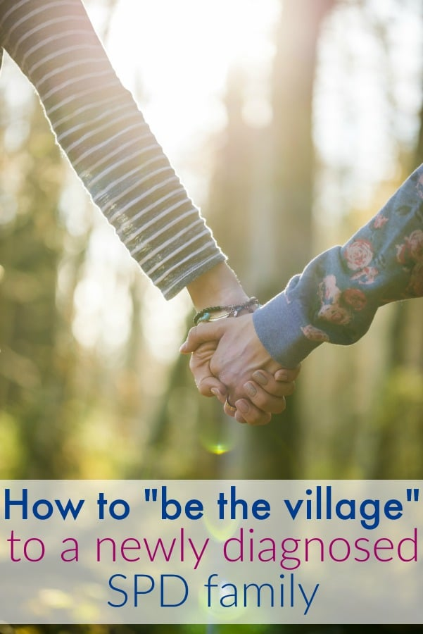 "How to ""be the village"" to a newly diagnosed SPD family. #sensory #sensoryprocessing #parenting #momlife #motherhood #friends"