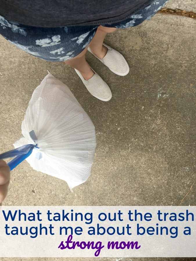 What taking out the trash taught me about being a strong mom