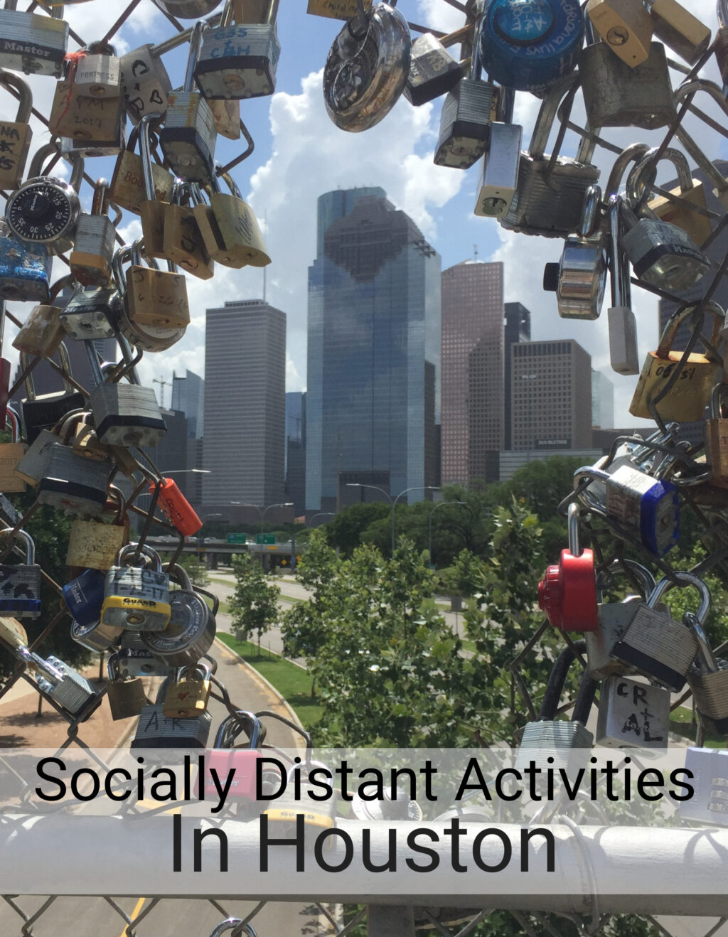 "image: houston skyline seen through a hole in the lock bridge. Image text readsy ""socially distant activities in Houston"""